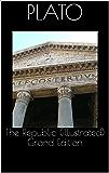 The Republic (illustrated) Grand Edition (English Edition)