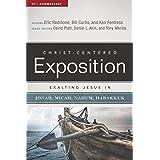 Exalting Jesus in Jonah, Micah, Nahum, Habakkuk (Christ-Centered Exposition Commentary)