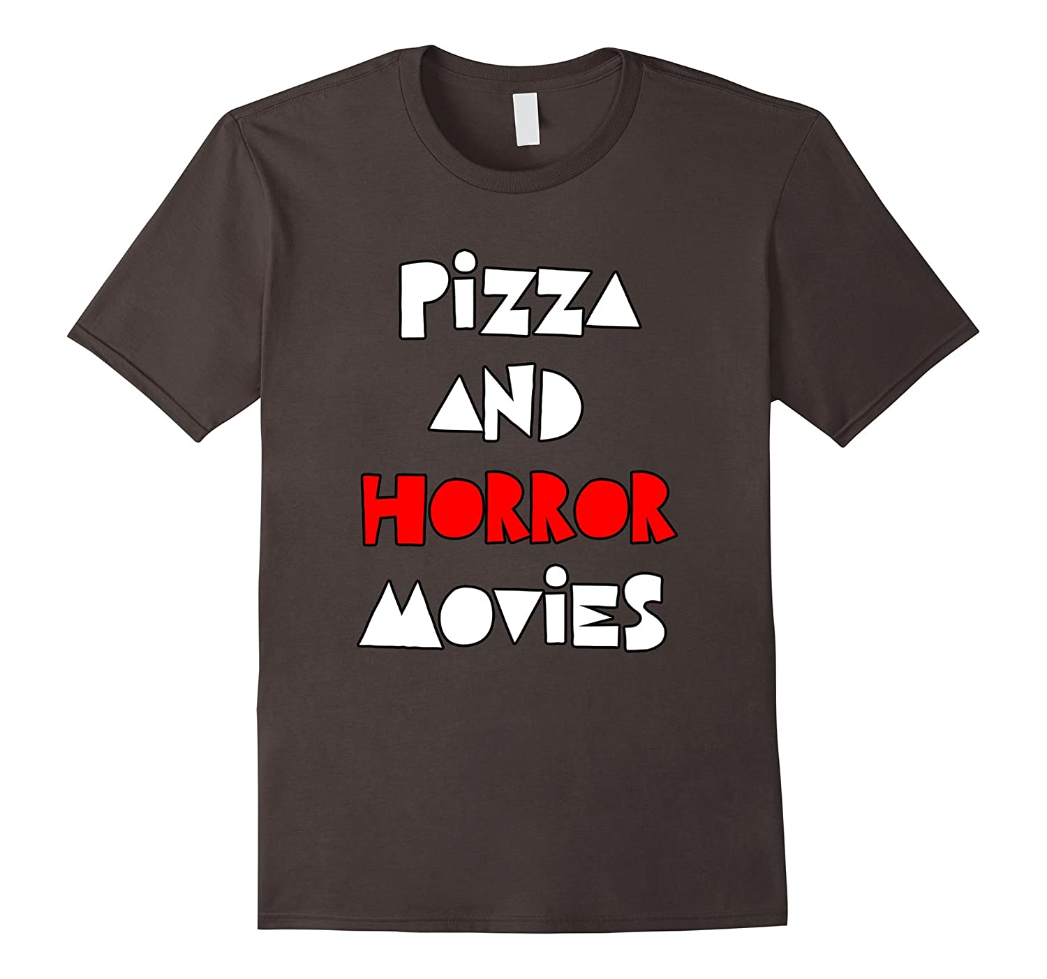 Pizza and Horror Movies Halloween Tshirt Horror Shirt-FL
