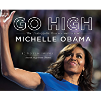 Go High: The Unstoppable Presence and Poise of Michelle Obama book cover