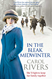 In the Bleak Midwinter: This Christmas, she'll fight to keep her family. A heart-warming wartime family saga, perfect for winter 2018