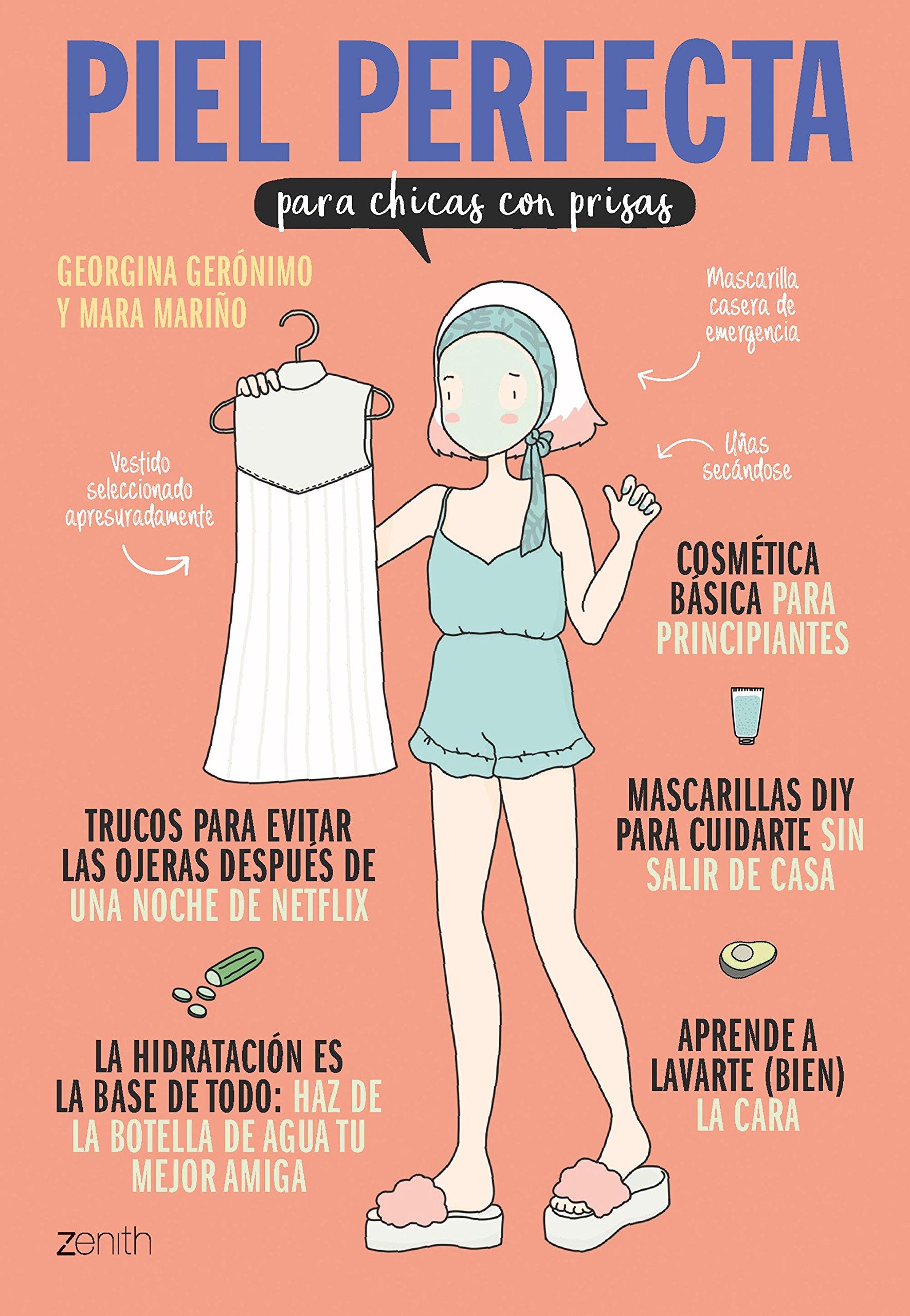 Piel perfecta para chicas con prisas: Amazon.es: Georgina Gerónimo, Mara Mariño: Libros