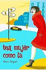 Una mujer como tu (La saga de Gracia nº 2) (Spanish Edition) Kindle Edition