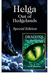 Helga: Out of Hedgelands - Special Edition: With Bonus Feature - Dragons: The Untold Story (Wood Cow Chronicles Book 1) Kindle Edition