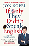 If Only They Didn't Speak English: Notes From Trump's America (BBC Books)