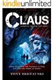 Claus (Legend of the Fat Man): A Science Fiction Adventure (Claus Series Book 1)