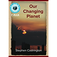 Our Changing Planet (Planet Geography Book 1)