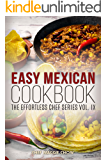 Easy Mexican Cookbook (Mexican Cookbook, Mexican Recipes, Mexican Cooking 1)