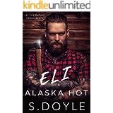 Eli: Alaska Hot (Alaska Dating Games Book 1)