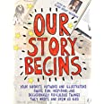 Our Story Begins: Your Favorite Authors and Illustrators Share Fun, Inspiring, and Occasionally Ridiculous Things They Wrote