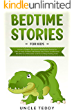Bedtime Stories For Kids: Unicorn, Dragon, Dinosaurs, Meditation Stories For Kids To Help Children Fall Asleep Fast, Thrive And Achieve Mindfilness, Relaxation And Go To Sleep Feeling Calm