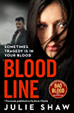 Blood Line: Sometimes Tragedy Is in Your Blood (Tales of the Notorious Hudson Family Book 2)