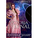 Victoria Eternal: A Space Regency Short Story