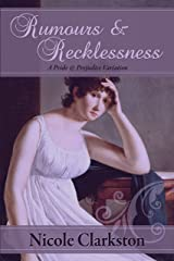 Rumours & Recklessness: A Pride and Prejudice Variation Kindle Edition