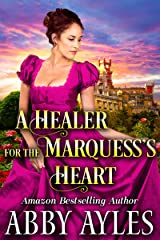 A Healer for the Marquess's Heart: A Clean & Sweet Regency Historical Romance Novel Kindle Edition