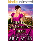 A Healer for the Marquess's Heart: A Clean & Sweet Regency Historical Romance Novel