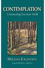Contemplation, Understanding Your Inner World (Purposeful Mind - Book 3)