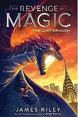 The Last Dragon (The Revenge of Magic Book 2) Kindle Edition