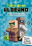 Minecraft. Diario de un aldeano superpringao (Spanish Edition)