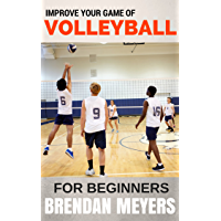 Improve Your Game Of Volleyball - For Beginners