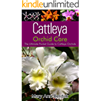 Cattleya Orchid Care: The Ultimate Pocket Guide to Cattleya Orchids (English Edition)