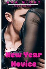 New Year Novice: Short, Sweet, Steamy Romance (Just for Fun Book 1) Kindle Edition