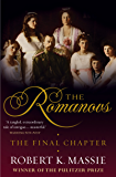 The Romanovs: The Final Chapter: The Terrible Fate of Russia's last Tsar and his Family (Great Lives)