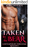 Taken by the Bear: Contemporary Threesome Romance