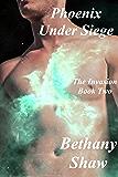 Phoenix Under Siege (The Invasion Series Book 2)