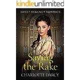Saving the Rake: Sweet Regency Romance