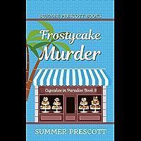 FROSTYCAKE MURDER (Cupcakes in Paradise Book 8)