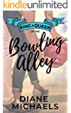 King & Queen of the Bowling Alley (King & Queen series Book 3)