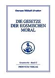 Die Gesetze der kosmischen Moral (Reihe Gesamtwerke Aivanhov 12)
