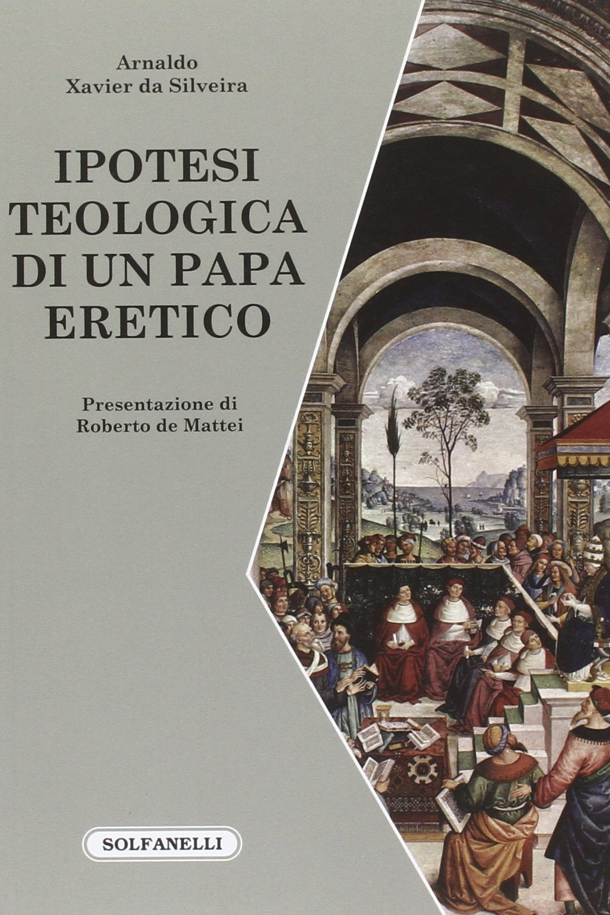 Ipotesi teologica di un papa eretico (Faretra): Amazon.es: Silveira, Arnaldo Xavier da, De Mattei, R.: Libros en idiomas extranjeros