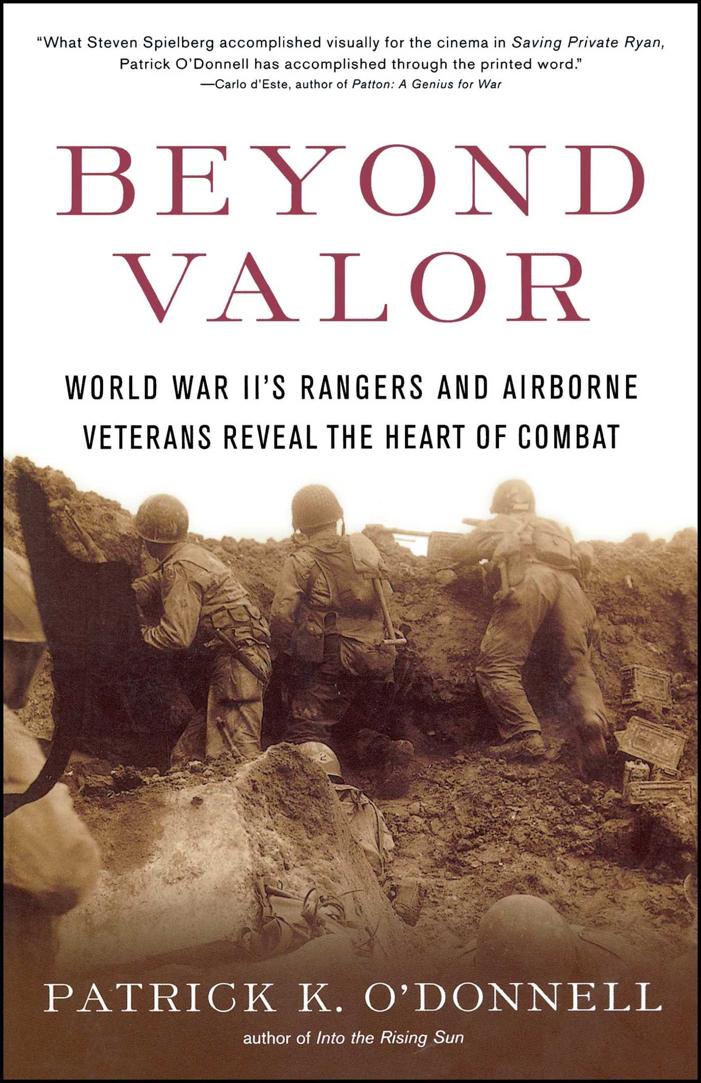 Amazon: Beyond Valor: World War Ii's Ranger And Airborne Veterans  Reveal The Heart Ofbat (9780684873855): Patrick K O'donnell: Books
