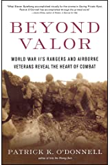 Beyond Valor: World War II's Ranger and Airborne Veterans Reveal the Heart of Combat Kindle Edition