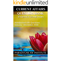 CURRENT AFFAIRS QUESTION BANK ENTRANCE EXAMS INDIA: Handpicked 600 Questions January - December 2018