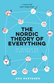 The Nordic Theory of Everything: In Search of a Better Life (English Edition)