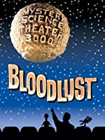 Mystery Science Theater 3000- Bloodlust
