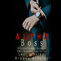 Alpha Boss: Billionaire Boss Romance (Office Romance Boss Series Book 1) (English Edition)