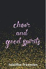 Cheer and Good Spirits Kindle Edition