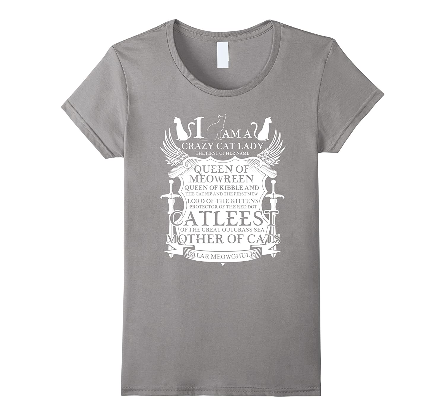 Women's I'm a Crazy Cat Lady Queen of Meowreen Lord of Kittens Mother of Cats Tshirt Gift Cat T-Shirt-CL