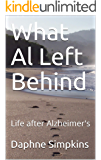 What Al Left Behind: Life after Alzheimer's
