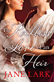 The Reckless Love of an Heir: An epic historical romance perfect for fans of period drama Victoria (The Marlow Family Secrets, Book 7)