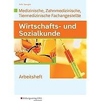 Wirtschafts- und Sozialkunde: Ausgabe für Medizinische, Zahnmedizinische und Tiermedizinische Fachangestellte: Lernsituationen