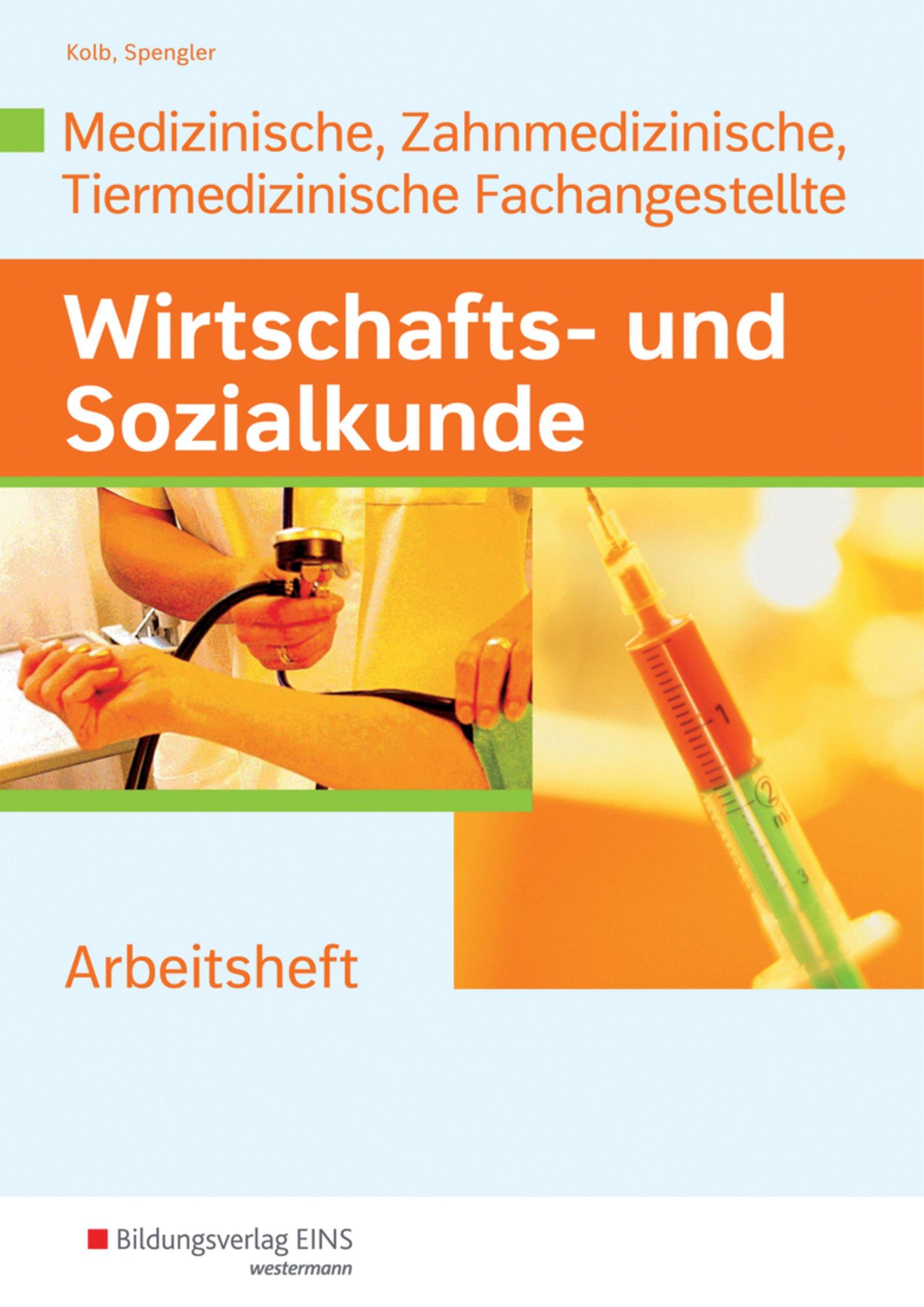 Wirtschafts  Und Sozialkunde  Ausgabe Für Medizinische Zahnmedizinische Und Tiermedizinische Fachangestellte  Lernsituationen