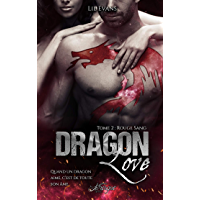 Dragon Love, tome 2: Rouge Sang (100% Romance-Fantastique) (French Edition)