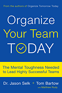 Amazon organize tomorrow today 8 ways to retrain your mind to organize your team today the mental toughness needed to lead highly successful teams fandeluxe Gallery
