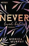 Never Loved Before: Roman (Never-Serie, Band 1)