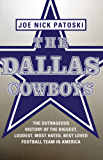 The Dallas Cowboys -- Free Preview: The Outrageous History of the Biggest, Loudest, Most Hated, Best Loved Football Team in America (English Edition)